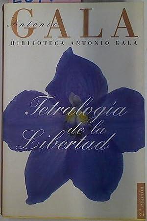 Tetralogia De La Libertad (Petra Regalada. La: Gala Antonio