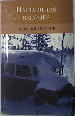 Hacia Rutas Salvajes,: Krakauer, Jon