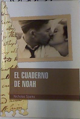El cuaderno de Noah,: Sparks, Nicholas
