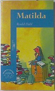 Matilda,: Dahl, Roald