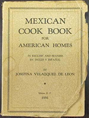 Mexican Cook Book for American Homes: Leon, Josefina Velazquez