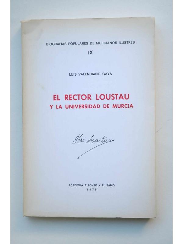 El Rector Loustau y la Universidad de Murcia - VALENCIANO GAYÁ, Luis