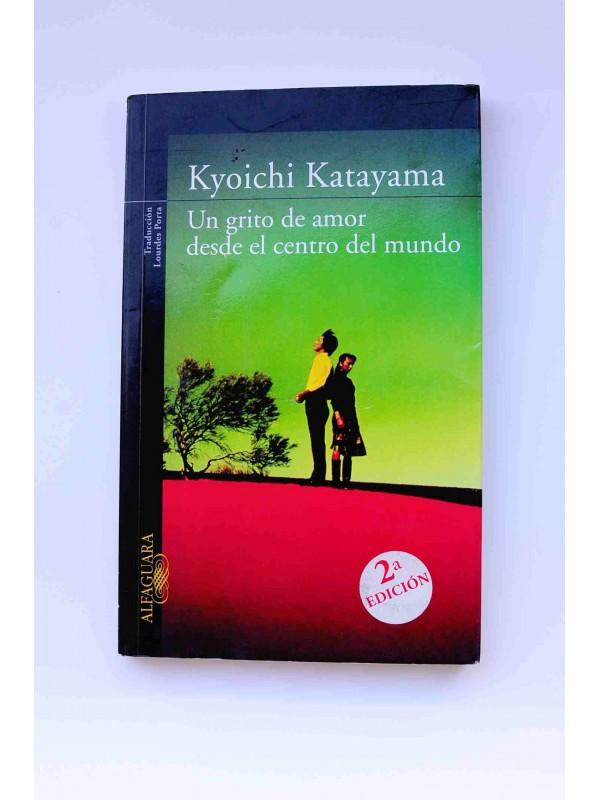 Un grito de amor desde el centro del mundo - KATAYAMA, Kyoichi