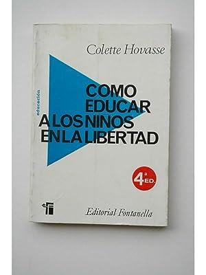 Cómo educar a los niños en la: HOVASSE, Colette