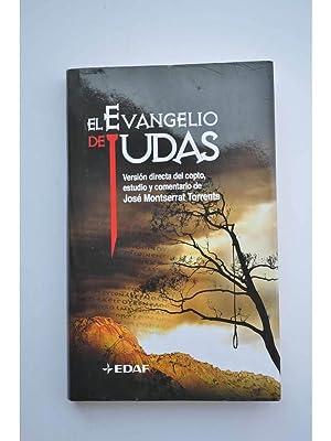El evangelio de Judas: MONTSERRAT TORRENTS, José, Versión directa del copto, estudio y comentario
