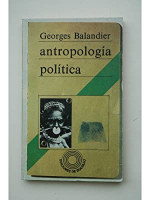 Antropología política: BALANDIER, Georges