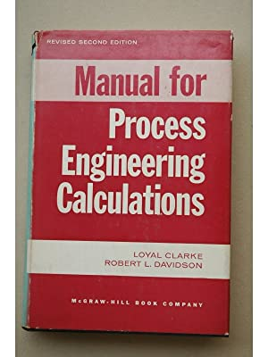 Manual for process engineering calculations: CLARKE, Loyal