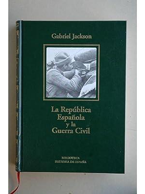 La república española y la Guerra Civil: JACKSON, Gabriel