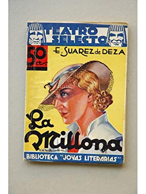 La Millona : novela escénica en cuatro: SUÁREZ DE DEZA,