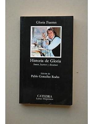 Historia de Gloria : amor, humor y: FUERTES, Gloria