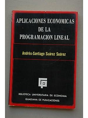 Aplicaciones económicas de la programación lineal: SUÁREZ SUÁREZ, Andrés