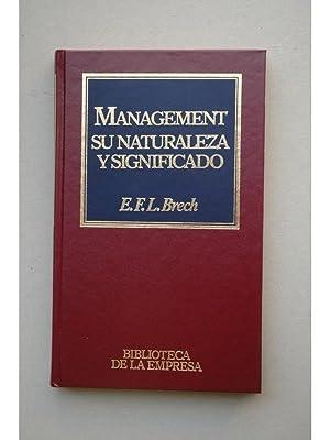 Management : su naturaleza y significado: BRECH, E. F.