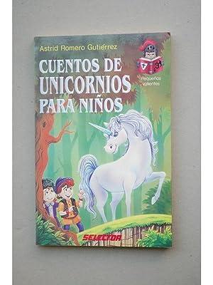 Cuentos de unicornios para niños: ROMERO GUTIÉRREZ, Astrid