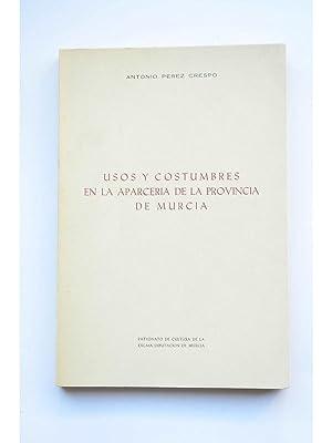 Usos y costumbres en la aparcería de: PÉREZ CRESPO, Antonio