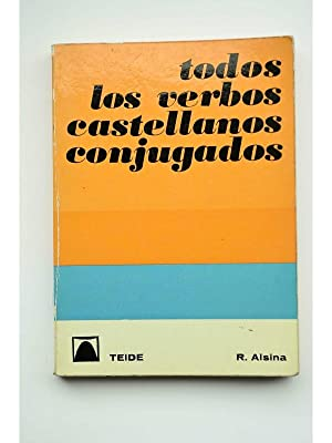 Todos los verbos castellanos conjugados: ALSINA, Ramón