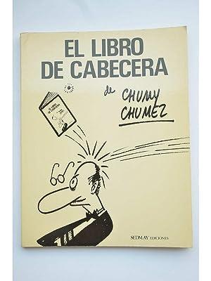 El libro de cabecera: CHÚMEZ, CHUMY
