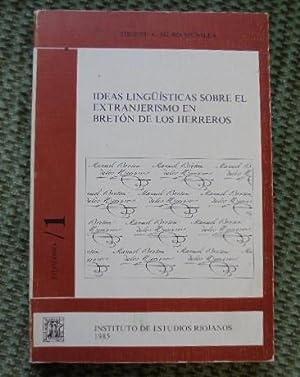 IDEAS LINGÜISTICAS SOBRE EL EXTRANJERISMO EN BRETON DE LOS HERREROS.: Muro Munilla, Miguel A.
