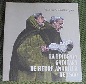 LA EPIDEMIA GADITANA DE FIEBRE AMARILLA DE: Iglesias Rodríguez, Juan