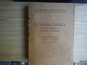 EL SAHARA ESPAÑOL. ESTUDIO GEOLOGICO, GEOGRAFICO Y BOTANICO: HERNANDEZ PACHECO, Eduardo