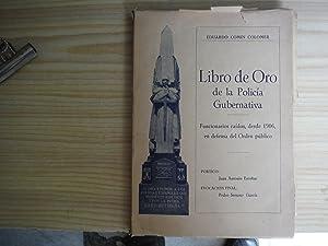 LIBRO DE ORO DE LA POLICIA GUBERNATIVA FUNCIONARIOS CAIDOS, DESDE 1906, EN DEFENSA DEL ORDEN ...