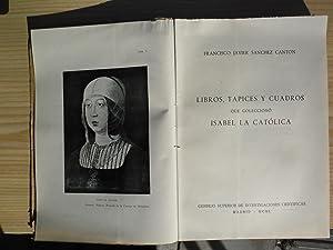LIBROS, TAPICES Y CUADROS QUE COLECCIONO ISABEL LA CATOLICA: SANCHEZ CANTON, Francisco Javier