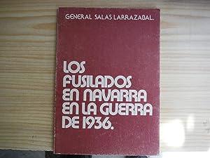 LOS FUSILADOS EN NAVARRA EN LA GUERRA: SALAS LARRAZABAL, Ramón