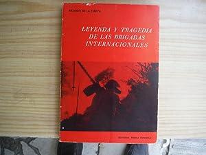 LEYENDA Y TRAGEDIA DE LAS BRIGADAS INTERNACIONALES.: CIERVA, Ricardo de