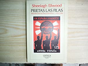 PRIETAS LAS FILAS. HISTORIA DE FALANGE ESPAÑOLA, 1933-36: ELLWOOD, Sheelagh