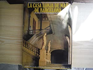 LA CASA LONJA DE MAR DE BARCELONA.: BASSEGODA NONELL, Juan