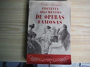 CINCUENTA ARGUMENTOS DE OPERAS FAMOSAs: BARQUET, Nicolàs