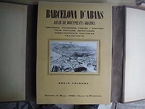 BARCELONA D ABANS. ARXIU DE DOCUMENTS GRAFICS. URBANISME, TRADICIONS, FESTES I COSTUMS .: BARCELONA...