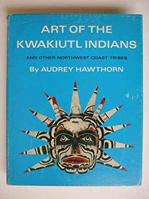 ART OF THE KWAKIUTL INDIANS AND OTHER: Hawthorn, Audrey: