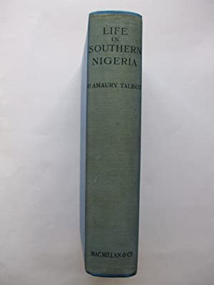 LIFE IN SOUTHERN NIGERIA THE MAGIC, BELIEFS: Talbot, P. Amaury: