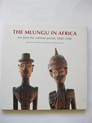 THE MLUNGU IN AFRICA Art from the: Stevenson, Michael &