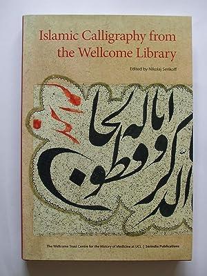 ISLAMIC CALLIGRAPHY FROM THE WELLCOME LIBRARY: Serikoff, Nikolaj: