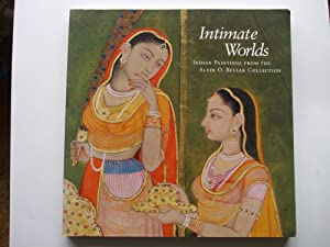 INTIMATE WORLDS Indian Paintings from the Alvin: Mason, Darielle, B.