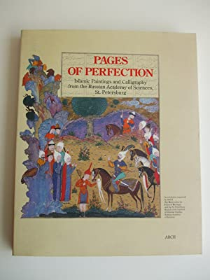 PAGES OF PERFECTION Islamic Paintings and Calligraphy: Petrosyan, Yuri A.