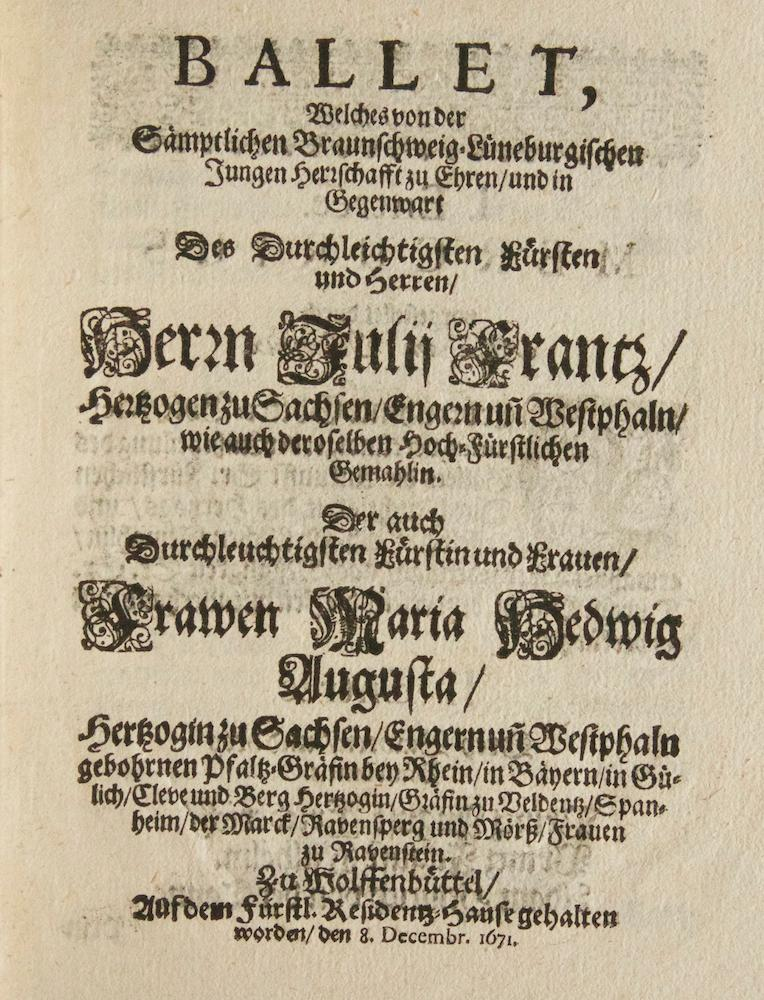 Ballet, Welches von der Sämptlichen Braunschweig-Lüngeburgischen Jungen Herrschaft zu ...