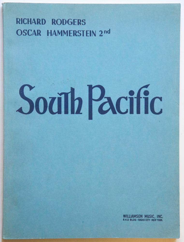 South Pacific. Lyrics by Oscar Hammerstein 2nd Book by Oscar Hammerstein 2nd and Joshua Logan ...