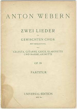Op. 19]. Zwei Lieder für gemischten Chor mit Begleitung von Celesta, Gitarre, Geige, Klarinette und...