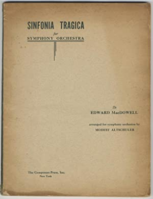 Sinfonia Tragica for Symphony Orchestra. arranged. by Modest Altschuler. [Full score]: MACDOWELL, ...