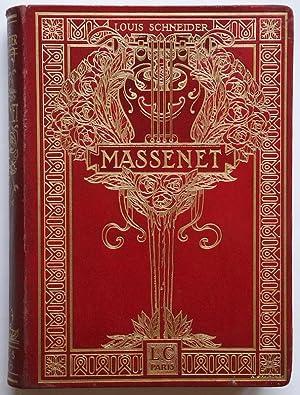 Massenet L'Homme - Le Musicien Illustrations et Documents Inedits: MASSENET]. Schneider, Louis