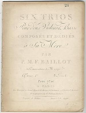 Op. 1, no. 4-6]. Six Trios Pour Deux Violons & Basse Composées et Dédiés &...