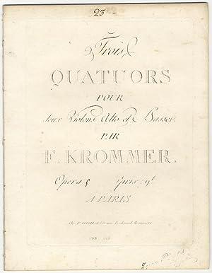 Op. 5]. Trois Quatuors pour deux Violons Alto et Basse. Opera [5]. Prix 9 f. [Parts]: KROMMER, ...