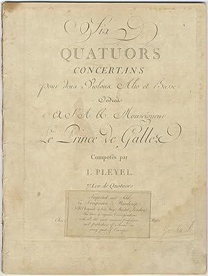 Benton 346-351]. Six Quatuors Concertans pour deux Violons Alto et Basse dédiés à S.A.R. Monseigeur...