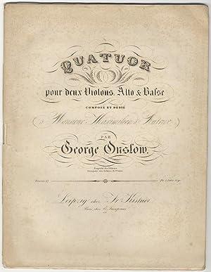 Op. 47]. Quatuor pour deux Violons, Alto & Basse composé et dédie à Monsieur Maximilien d'...