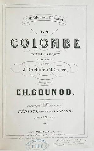 La Colombe Opéra Comique en Deux Actes,: GOUNOD, Charles-François 1818-1893