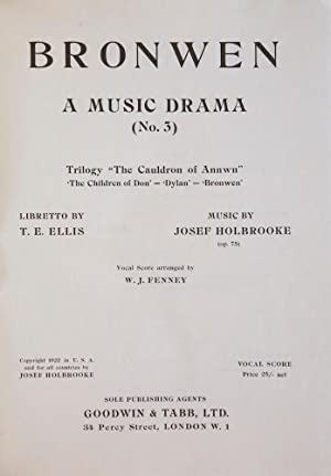 [Op. 75]. Bronwen A Music Drama (No. 3) Trilogy