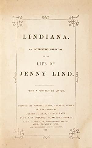 Lindiana. An Interesting Narrative of the Life: LIND, Jenny] Anon