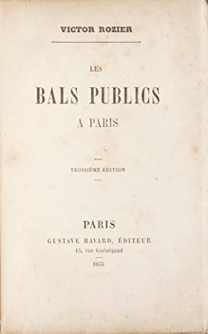 Les Bals Publics A Paris. Troisième Édition: ROZIER, Victor